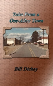 Tales From a One-Alley Town ebook by Bill Dickey
