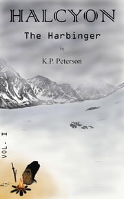 Halcyon: The Harbinger ebook by K.P. Peterson