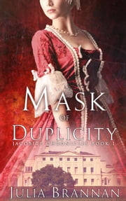 Mask Of Duplicity - The Jacobite Chronicles, #1 ebook by Julia Brannan