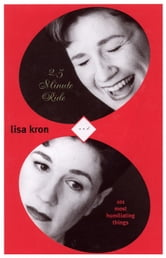 2.5 Minute Ride and 101 Humiliating Stories ebook by Lisa Kron