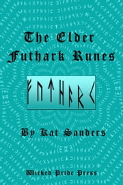 The Elder Futhark Runes ebook by Kat Sanders