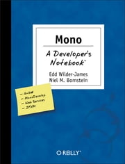 Mono: A Developer's Notebook ebook by Niel M. Bornstein, Edd Wilder-James