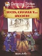 Luces, cámara y... ¡acción! - Cómic Geronimo Stilton 16 ebook by Geronimo Stilton, Miguel García