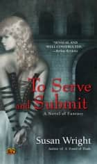 To Serve and Submit ebook by Susan Wright