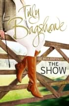 The Show: Racy, pacy and very funny! (Swell Valley Series, Book 2) ebook by