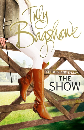 The Show: Racy, pacy and very funny! (Swell Valley Series, Book 2) ebook by Tilly Bagshawe
