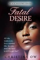 Fatal obsession ebook by christina ow 9781631121029 rakuten kobo fatal desire ebook by christina ow fandeluxe Ebook collections