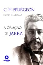 A Oração de Jabez ebook by Charles Spurgeon