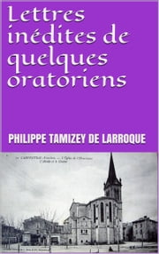 Lettres inédites de quelques oratoriens ebook by Kobo.Web.Store.Products.Fields.ContributorFieldViewModel