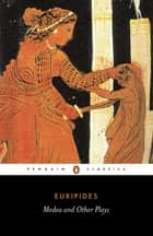 Medea and Other Plays ebook by Euripides,Philip Vellacott