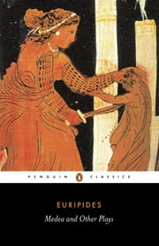 Medea and Other Plays eBook par Euripides, Philip Vellacott