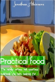 Practical Food ebook by Jonathan Atkinson