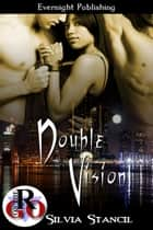 Double Vision ebook by Silvia Stancil