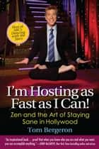 I'm Hosting as Fast as I Can! ebook by Tom Bergeron