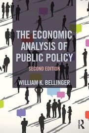 The Economic Analysis of Public Policy ebook by William K. Bellinger