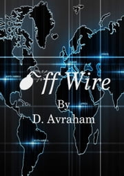 Off Wire ebook by D. Avraham