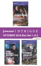 Harlequin Intrigue October 2016 - Box Set 1 of 2 - Still Waters\Army Ranger Redemption\Cowboy Cavalry ebook by Debra Webb, Carol Ericson, Alice Sharpe