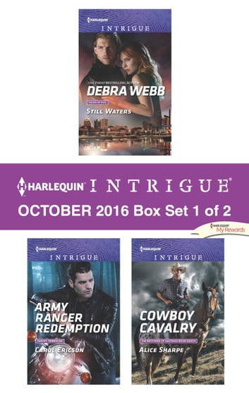 Harlequin Intrigue October 2016 - Box Set 1 of 2 - Still Waters\Army Ranger Redemption\Cowboy Cavalry ebook by Debra Webb,Carol Ericson,Alice Sharpe