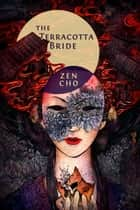 The Terracotta Bride ebook by Zen Cho