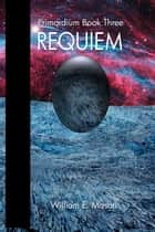 Requiem ebook by William E. Mason