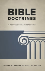 Bible Doctrines - A Pentecostal Perspective ebook by William W. Menzies