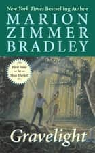 Gravelight ebook by Marion Zimmer Bradley