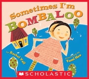 Sometimes I'm Bombaloo ebook by Rachel Vail,Yumi Heo