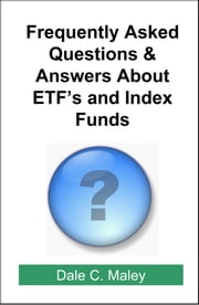 Frequently Asked Questions About ETFs and Index Funds ebook by Dale Maley