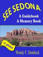 See Sedona ebook by Wendy Dembeck