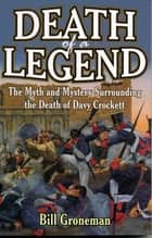 Death of a Legend ebook by Bill Groneman