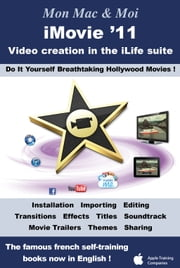 iMovie '11 : Video creation in the iLife suite - Do It Yourself Breathtaking Hollywood Movies ! ebook by Agnosys,Agnosys