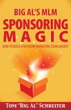 "Big Al's MLM Sponsoring Magic ebook by Tom ""Big Al"" Schreiter"