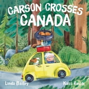 Carson Crosses Canada ebook by Linda Bailey, Kass Reich