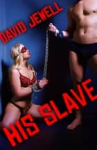 His Slave ebook by David Jewell