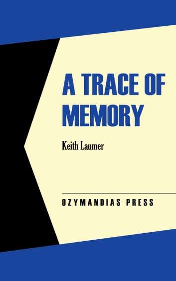 A Trace of Memory ebook by Keith Laumer