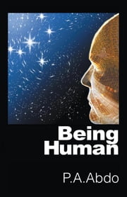 Being Human ebook by P.A. Abdo