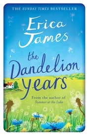 The Dandelion Years ebook by Erica James