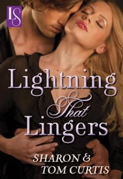 Lightning that Lingers - A Loveswept Classic Romance ebook by Sharon Curtis, Tom Curtis