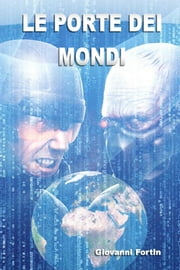 LE PORTE DEI MONDI ebook by Giovanni Fortin