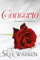 Concerto ebook by Skye Warren