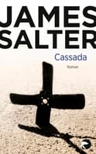 Cassada - Roman ebook by James Salter, Malte Friedrich