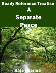Ready Reference Treatise: A Separate Peace ebook by Raja Sharma