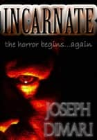 Incarnate ebook by Joseph DiMari