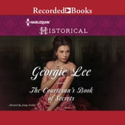 The Courtesan's Book of Secrets audiobook by Georgie Lee