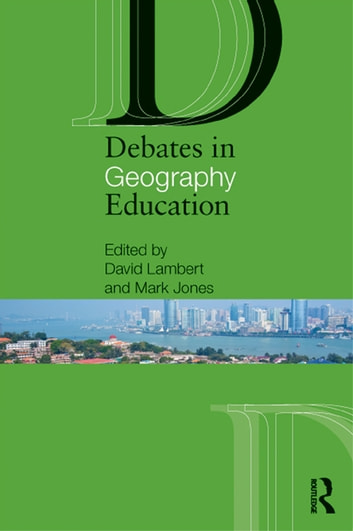 Debates in Geography Education ebook by