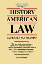 A History of American Law, Revised Edition ebook by Lawrence M. Friedman