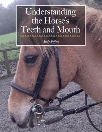 Understanding the Horse's Teeth and Mouth ebook by Andy Peffers