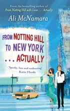 From Notting Hill to New York . . . Actually ebook by