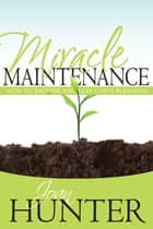 Miracle Maintenance ebook by Joan Hunter