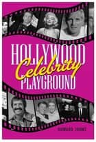 Hollywood's Celebrity Playground ebook by Howard Johns